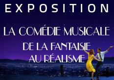 Exposition Comédie musicale, de la fantaisie au réalisme