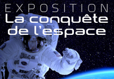 Exposition La Conquête de l'espace