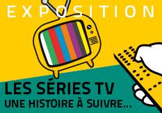 Exposition Les Séries TV, une histoire à suivre