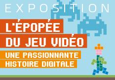 Exposition L'Epopée du jeu vidéo, une passionnante histoire digitale