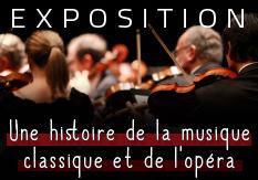 Exposition Une histoire de la musique classique et de l'opéra