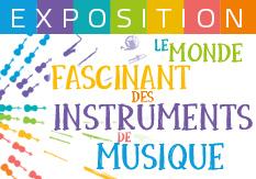 Exposition Le Monde fascinant des instruments de musique