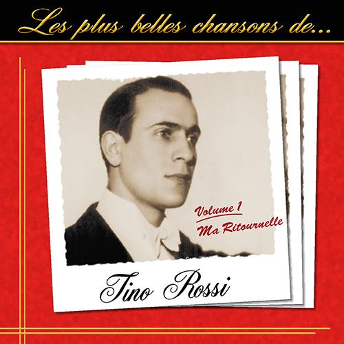 CD Les plus belles chansons de Tino Rossi - Volume 1, de Tino Rossi