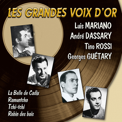 CD Les grandes voix d'or, de Andr� Dassary, Georges Gu�tary, Luis Mariano...