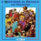 Histoire De France En Chansons : Vercingetorix, Jeanne D'Arc, Renaissance, Louis Xiv