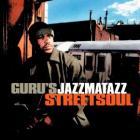 Guru's Jazzmatazz : StreetSoul