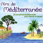 Airs de Méditérranée : 25 comptines traditionnelles pour chanter et danser |