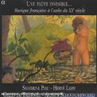 Une Flûte Invisible...musique française à l'aube du 20ème siècle