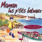 Maman les p'tits bateaux : contes, comptines, éco-citoyenneté | Badeau, Francois. Interprète