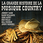 CD La grande histoire de la musique country, de Johnny Cash, Hank Williams, Gene Autry...