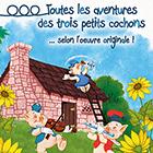 CD Toutes les aventures des trois petits cochons... selon l'oeuvre originale !, de Jean Bolo, Anna Gaylor, Monique Martial...