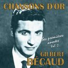 CD Chansons d'or : Gilbert B�caud, ses premi�res ann�es, volume 2, de Gilbert B�caud