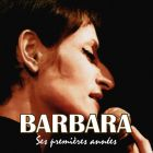 CD Barbara, ses premi�res ann�es, de Barbara