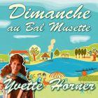 CD Dimanche au bal musette : Yvette Horner, de Yvette Horner