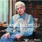 Rolande Falcinelli : improvisations