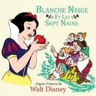 CD Blanche Neige et les sept nains, de Fran�ois P�rier, Jany Sylvaire, Aim� Doniat...