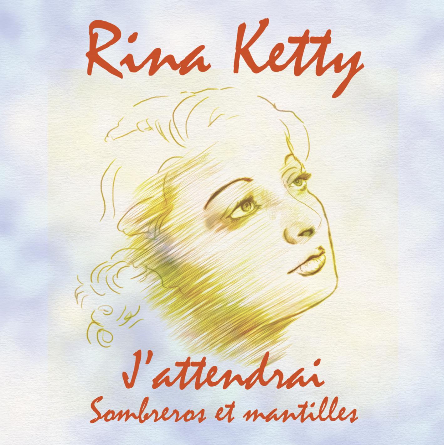 CD J'attendrai, Sombreros et mantilles, de Rina Ketty