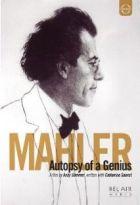 Mahler - Autopsie d'un génie