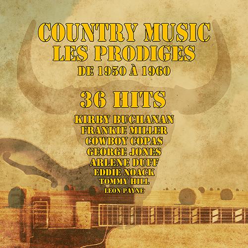 Achat CD Country music - Les Prodiges de 1950 � 1960, de Arlie Duff, Benny Barnes, Buddy Starcher...