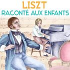 CD Franz Liszt racont� aux enfants, de Jacques Dacqmine