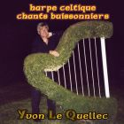 CD Harpe celtique, chants buissonniers, de Yvon Le Quellec