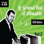 CD Le Grand Bal d'Aimable - Volume 2, de Aimable