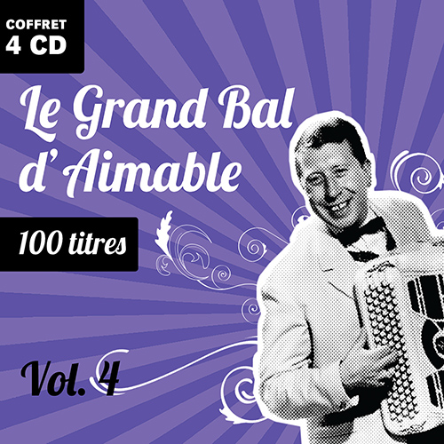 CD Le Grand Bal d'Aimable - Volume 4, de Aimable