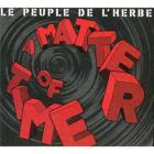 A matter of time | Peuple de l'herbe. Musicien