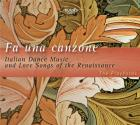 Fa une canzone, musique de danse italienne et chansons d'amour de la Renaissance