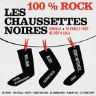 CD 100 % rock, de Les Chaussettes noires