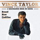 CD Vince Taylor et ses playboys, l'archange noir du rock - Brand new Cadillac, de Vince Taylor