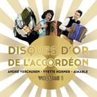 CD Disques d'or de l'accord�on - Volume 1 - Andr� Verchuren, Yvette Horner et Aimable, de Andr� Verchuren, Yvette Horner, Aimable...