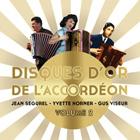 CD Disques d'or de l'accord�on - Volume 2 - Jean S�gurel, Yvette Horner et Gus Viseur, de Jean S�gurel, Yvette Horner, Gus Viseur...