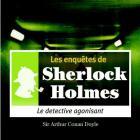 Les Enqu�tes De Sherlock Holmes - Le D�tective Agonisant