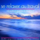 Se relaxer au travail - relaxation guidée & musique