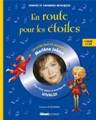 En route pour les étoiles : Pour faire aimer la musique de Vivaldi / Marlène Jobert | Jobert , Marlene . Auteur. Narrateur