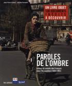 Paroles de l'ombre - lettres et carnets des français sous l?occupation (1939-1945)