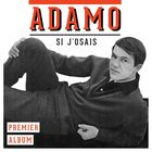 Achat CD Adamo - Si J'osais - 1er album, de Salvatore Adamo