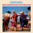 CD Chansons des Provinces de France, de Freddy Noel, Jean Le Corre, Juan Morata...