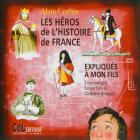 héros de l'histoire de france expliqués à mon fils (Les)   Corbin, Alain (1936-....). Antécédent bibliographique