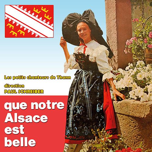 Que notre Alsace est belle