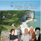 Chansons et musiques traditionnelles du pays de Caux