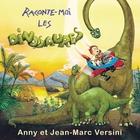 Raconte-moi les dinosaures