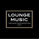 Lounge music, the must have selection