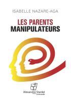 Les parents manipulateurs