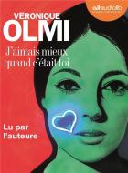 J'aimais mieux quand c'était toi | Olmi, Véronique (1962-....). Auteur