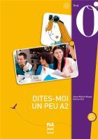 Dites-moi un peu a2 - français langue étrangère - livre de l'élève