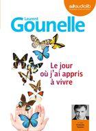 jour où j'ai appris à vivre (Le) | Gounelle, Laurent (1966-....). Auteur