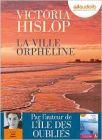 ville orpheline (La) | Hislop, Victoria. Auteur