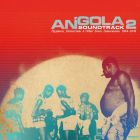 Angola soundtrack 2 (Hypnosis, distortions & other sonic innovations 1969-1978)